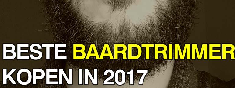 beste baardtrimmer kopen 2017