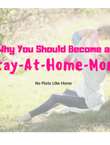 Why You Should Become a Stay-at-Home-Mom