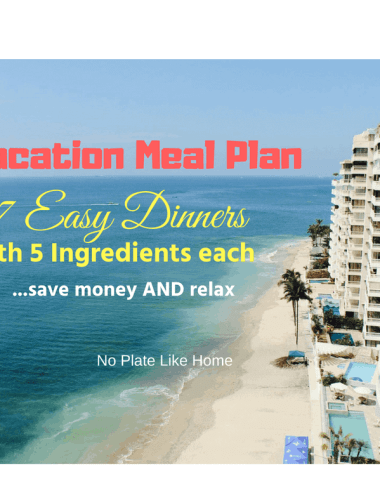 Vacation Meal Plan7 Easy Dinners with 5 ingredients each