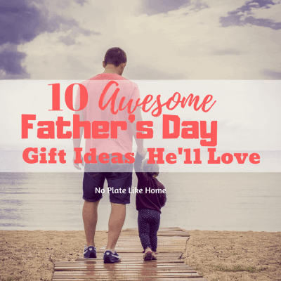 10 Awesome Father's Day Gift Ideas He'll Love