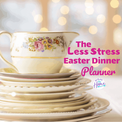 The Less Stress Easter Dinner Planner