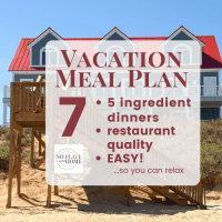 Vacation Meal Plan- 7 Easy Dinners with 5 Ingredients Each