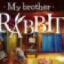 My Brother Rabbit Chapter 4 5 6 Online Play Free