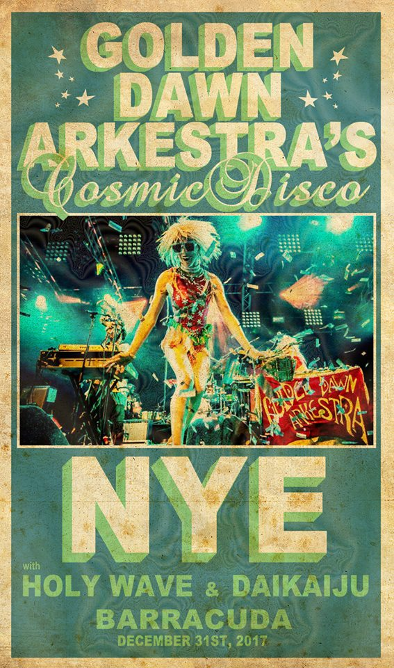 12/31/2017: Golden Dawn Arkestra's NYE Cosmic Disco II featuring Holy Wave and Daikaiju at Barracuda!