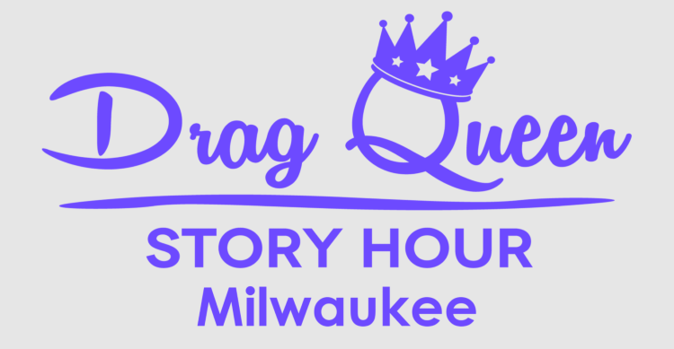 Drag Queen Story Hour Milwaukee