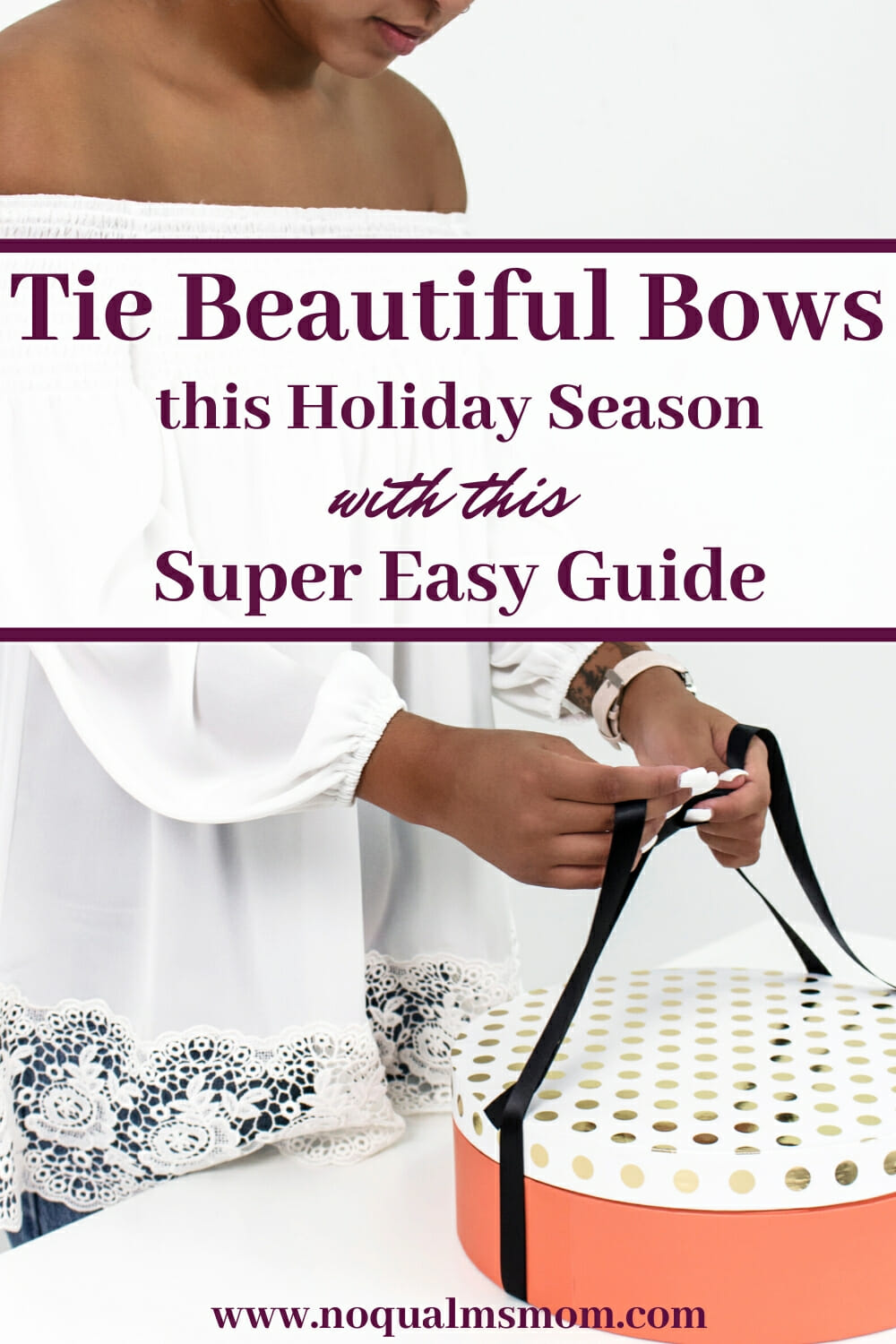 Tie Beautiful Bows this Holiday Season with this Super Easy Guide