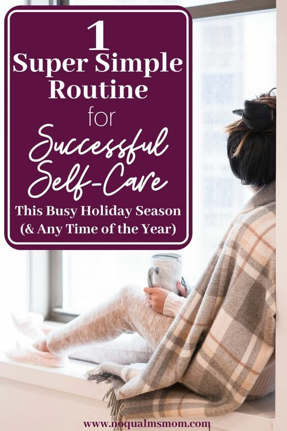 1 Super Simple Routine for Successful Self-Care This Busy Holiday Season (& Any Time of the Year)