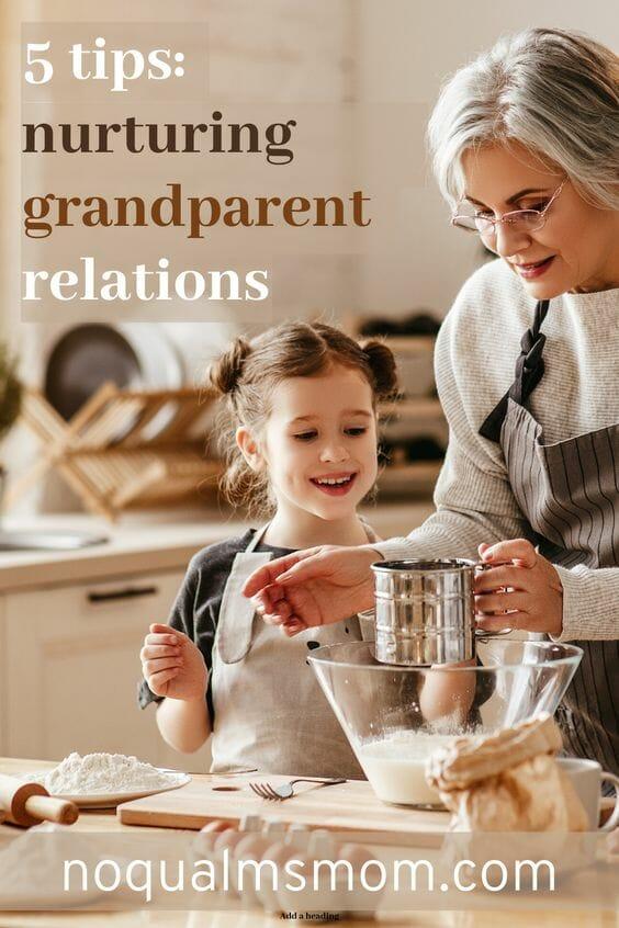 5 tips: nurturing grandparent relations