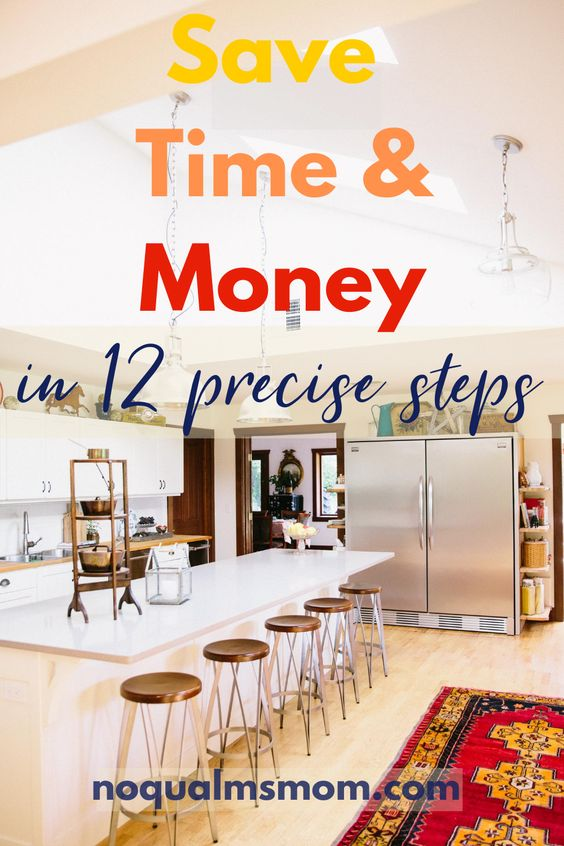 Save Time & Money (in the kitchen) in 12 precise steps
