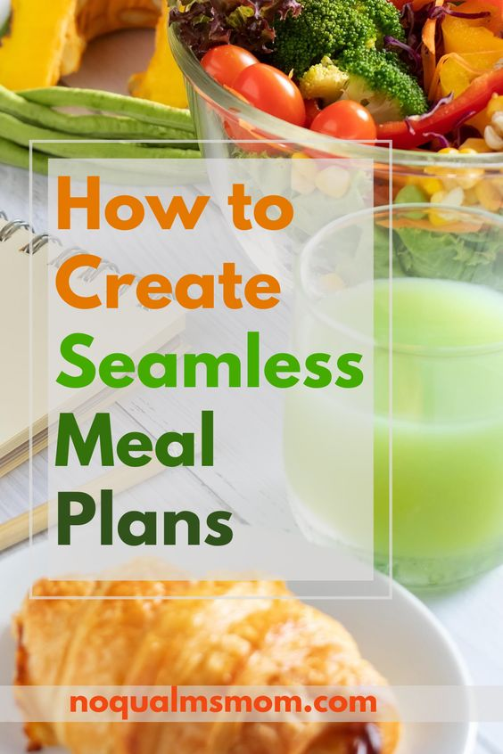 How to create seamless meal plans