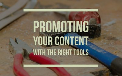 Promoting Your Content With The Right Tools