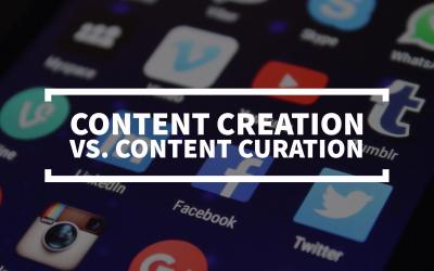 Content Creation vs. Content Curation: What's The Difference and Which Should You Be Doing?