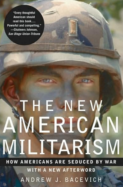 andrew-j-bacevich-the-new-american-militarism