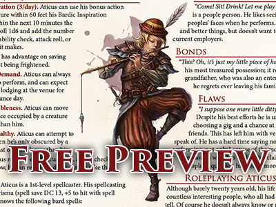Free gift for our fabulous Twitter followers! Free character preview pages direct from 'Ultimate NPCs: Skulduggery'; a complete NPC with full stat blocks at levels 1, 4, 8 and 12, including full-color artwork, role-playing notes, narrative development and plot hooks to fully integrate into your game world.Click below to add the free download to your cart!