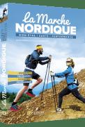 """Photo de couverture du Livre """"La marche nordique"""" de Jérôme Sordello et Samuel Bernard, 2017. Homme et femme pratiquant la marche nordique en pente."""