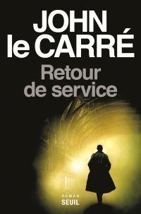 Retour de service de John Le Carré