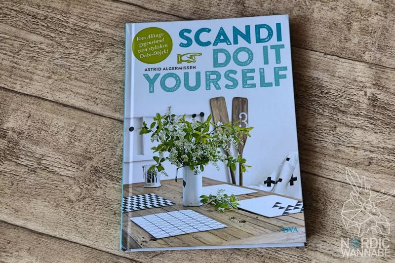 Scandi Do It Yourself, Diy, Astrid Algemissen