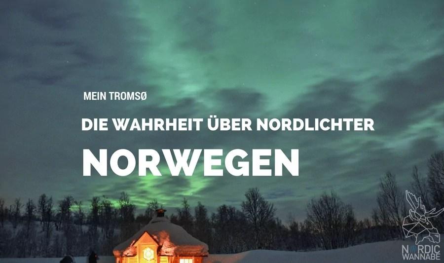 Mein Troms Norwegen Die Wahrheit ber Nordlichter