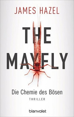 James Hazel - The Mayfly - Die Chemie des Bösen