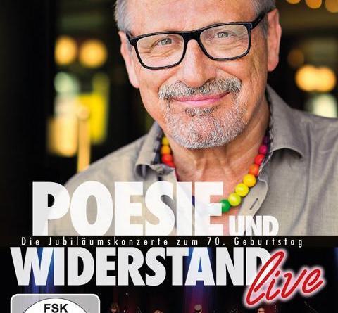 """Konstantin Wecker - """"Poesie und Widerstand – live"""" – Neue DVD über ein ganz besonderes Geburtstagsfest am 16.02.2018"""
