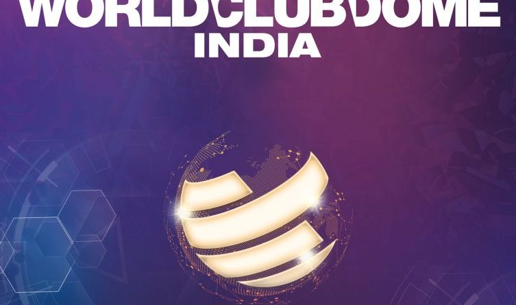BigCityBeats verkündet WORLD CLUB DOME in Indien für 2018