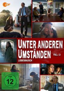 UNTER ANDEREN UMSTÄNDEN – LIEBESRAUSCH (Fall 13)