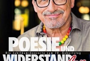 """München. Im Juni 2017 startete Konstantin Wecker seine Jubiläumstour """"Poesie und Widerstand"""" mit fünf fulminanten Auftritten im jeweils restlos ausverkauften Circus Krone."""
