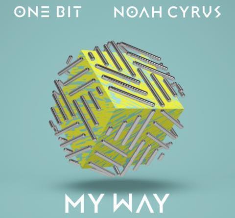 One Bit feat. Noah Cyrus – My Way