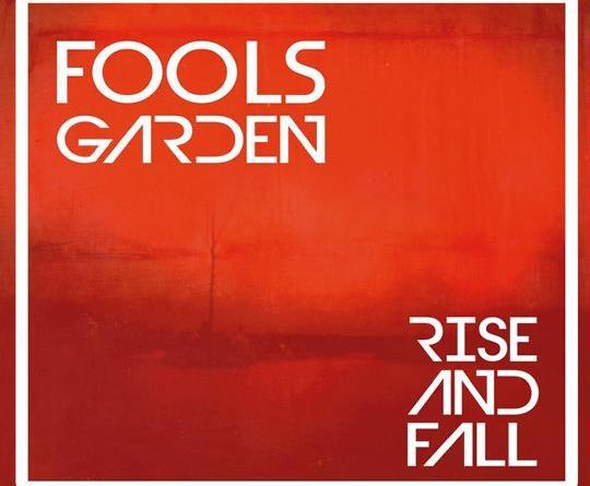 "Fools Garden - neues Album ""Rise And Fall"" am 20. April, erste Single ""I Burn"" und Live Dates 2018"