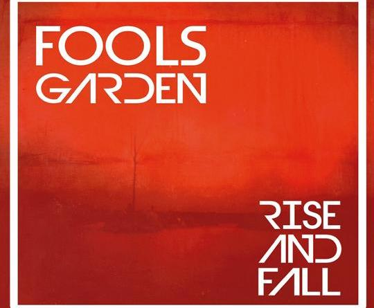 "Fools Garden - neues Album ""Rise And Fall"" am 20. April, erste Single ""I Burn"" und Live Dates 2018"