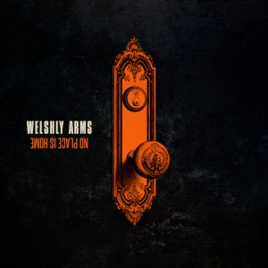 Welshley Arms veröffentlicht neues Album - No Place Is Home Foto: Promotion Werft