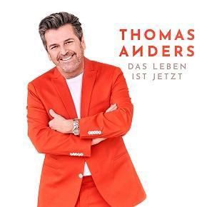 """Thomas Anders - am Freitag erscheint die neue Single """"Das Leben ist jetzt"""" - neues Album im Oktober"""