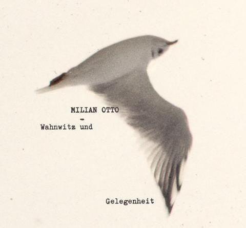 """Liedermacher Milian Otto veröffentlicht neues Album """"Wahnwitz und Gelegenheit"""" am 31. August!"""