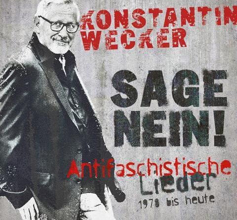 """Die antifaschistischen Lieder von Konstantin Wecker - neue CD """"Sage nein!"""" am 16.11.2018"""