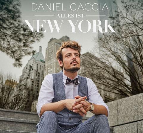 """DANIEL CACCIA mit """"Alles ist New York"""""""