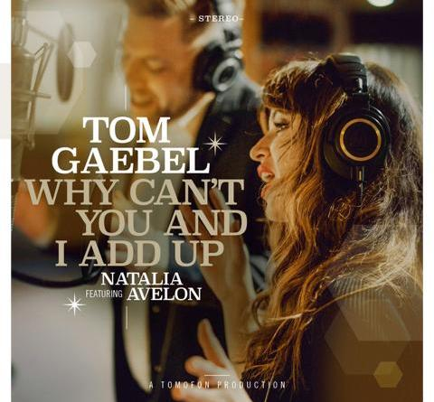 """Tom Gaebel feat. Natalia Avelon mit neuer Single """"Why can't you and I add up"""""""