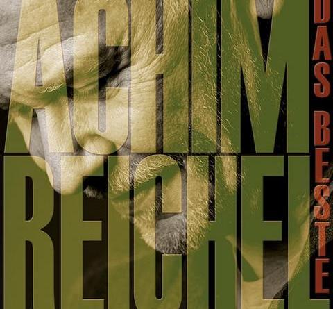 """ACHIM REICHEL veröffentlicht """"Das Beste"""" am 25.01.19 2CD/4LP/DIGITAL"""