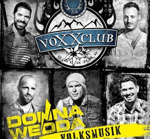 """voXXclub veröffentlichten mit """"Donnawedda Volksmusik"""" die 2nd Edition ihres Erfolgsalbums"""