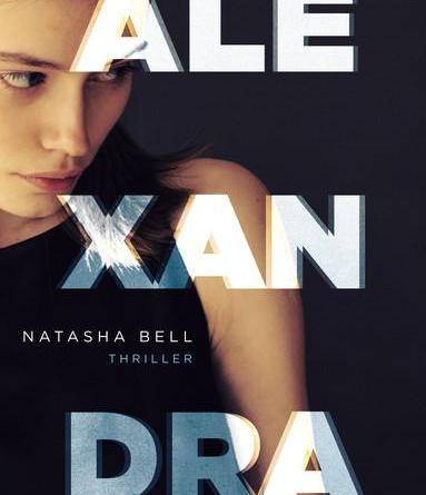 Natascha Bell - Alexandra - ein Thriller der Extraklasse