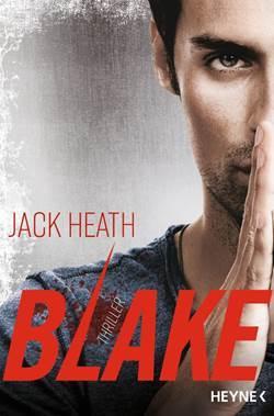 """Jack Heath mit """"Blake"""" ein Thriller, der ab heute schlaflose Nächte verbreiten wird"""