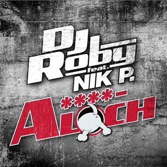 """DJ ROBY feat. NIK P. - A****LOCH Die neue Discofox-Partyhymne für """"hartgesottene"""" Gemüter"""