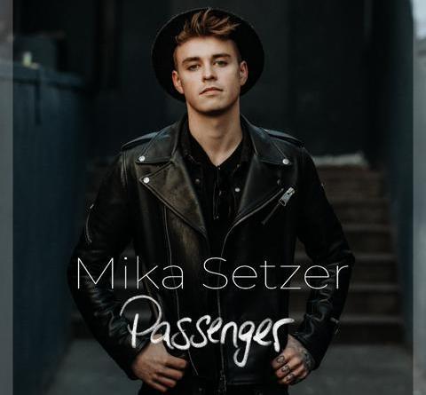 """Mika Setzer präsentiert das Video zu seiner neuen Single """"Passenger"""""""
