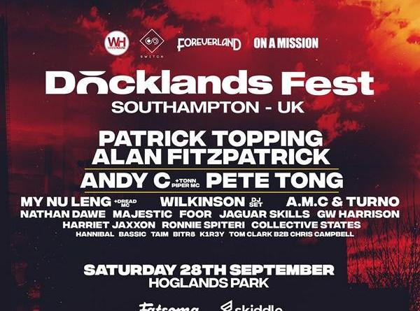 Southampton's Biggest Ever Inner City Dance Event Docklands Festival Announces Patrick Topping, Alan Fitzpatrick, Andy C, Pete Tong, Wilkinson, My Nu Leng, Sub Focus and Tens More