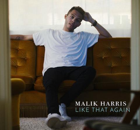 """MALIK HARRIS - hier kommt das Video zu """"Like That Again"""" aus seiner gleichnamigen EP/Single"""