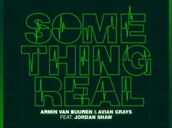 ARMIN VAN BUUREN & AVIAN GRAYS FEAT. JORDAN SHAW - SOMETHING REAL
