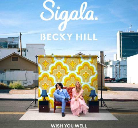 SIGALA & BECKY HILL - Die neue Single 'WISH YOU WELL'