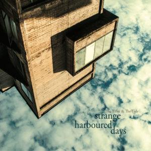 """STRANGE HARBOURED DAYS"": THE TILLER & THE TIDE KÜNDIGEN NEUES ALBUM AN"