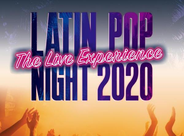 Latin Pop Night 2020 - The Live Experience - Rhythm Is Gonna Get You! Weltpremiere und Deutschland Tournee in 40 Städten