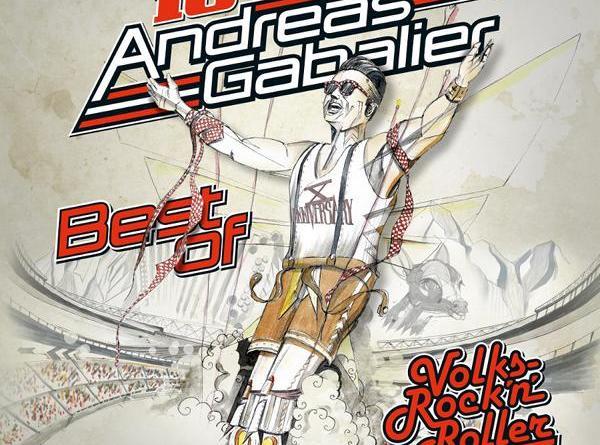 ANDREAS GABALIER - Best Of des Volks-Rock'n'Rollers zum 10. Jubiläum