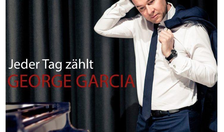George Garcia die charmanteste Mischung aus Pop und Jazz mit deutschen Texten »Jeder Tag zählt« – neue Single ab 27.09.2019